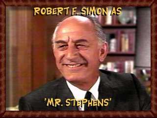 Robert F. Simon as the first Mr. Frank Stephens