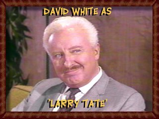 David White as Larry Tate