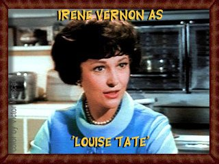Irene Vernon as the first Louise Tate